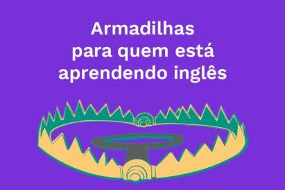 armadilhas para quem esta aprendendo ingles